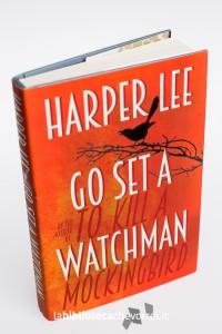 """La copertina della prima edizione del libro di Harper Lee """"Go set a watchman""""."""