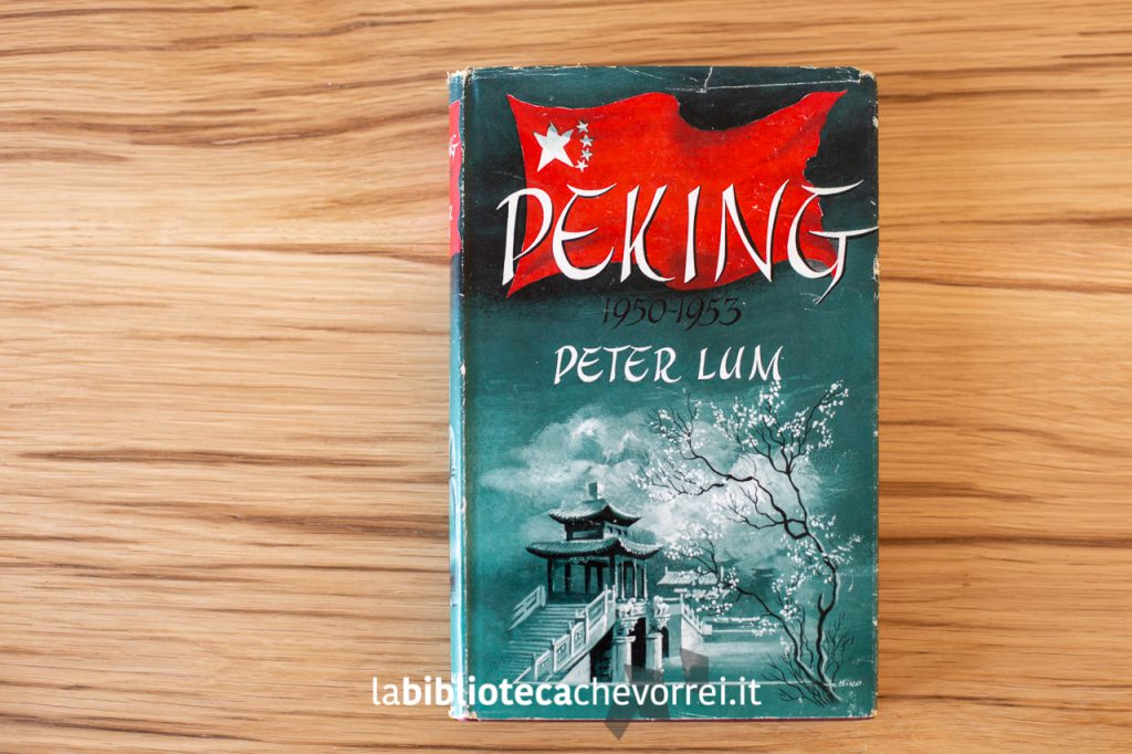 Prima edizione inglese del libro Peking di Peter Lum.
