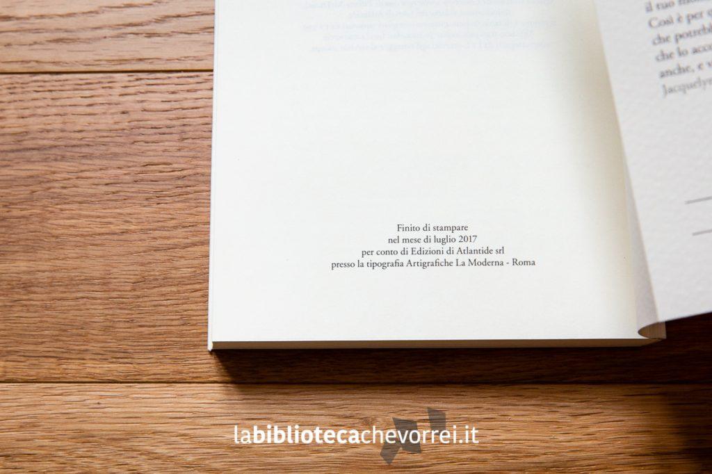 """Ultima pagina del libro con indicato il mese e l'anno di stampa. """"L'estate che sciolse ogni cosa"""" di Tiffany McDaniel. Edizioni di Atlantide, 2017."""