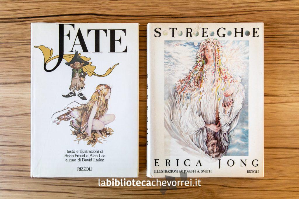"""Le prime edizioni del libro """"Fate"""" di Froud-Lee e """"Streghe"""" di Erica Jong. Rizzoli."""