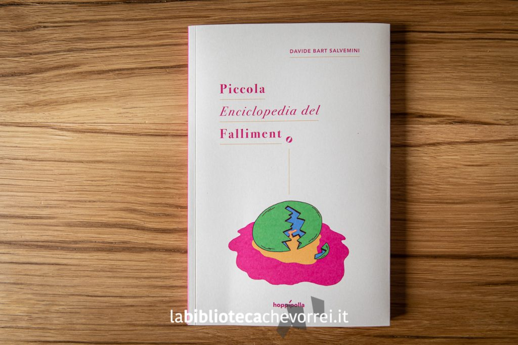 La prima edizione della Piccola Enciclopedia Fallimento, hoppípolla, 2019.