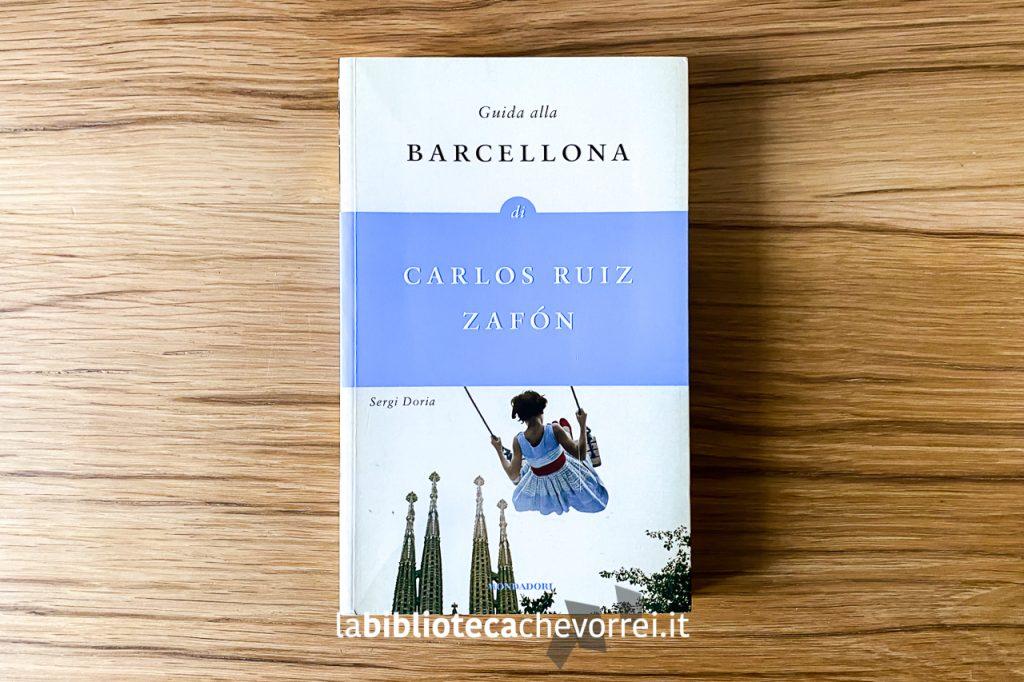 """Copertina della """"Guida alla Barcellona di Carlos Ruiz Zafón"""". 1a edizione, Mondadori, 2009."""